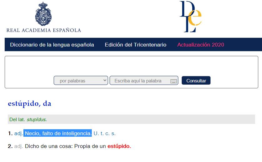 """Imagen de la página web de la RAE en la que aparece la definición de """"estúpido"""" y resaltada en azul la definición capacitista: """"Necio, falto de inteligencia"""""""