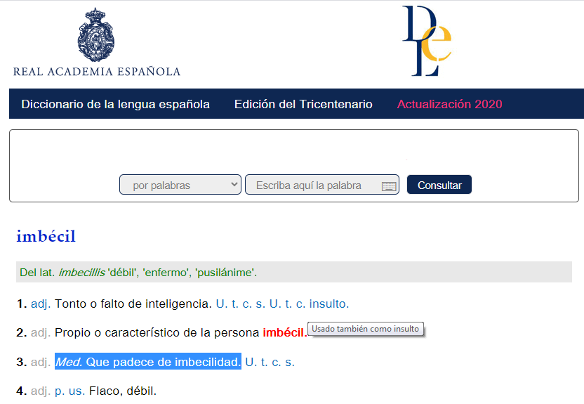 """Imagen de la página web de la RAE en la que aparece la definición de """"imbécil"""" y resaltada en azul la definición capacitista: """"Med. Que padece de imbecilidad"""""""